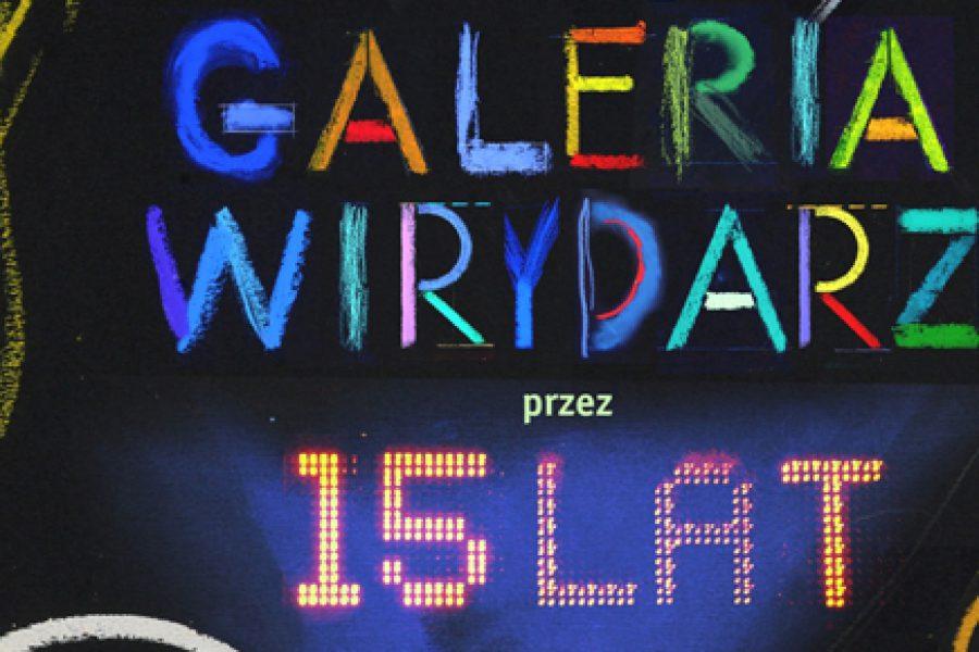15 LAT GALERII WIRYDARZ